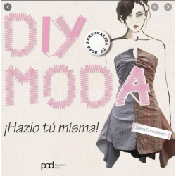 DIY MODA - ¡ Hazlo tú misma!